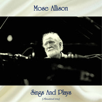 Mose Allison - Sings And Plays (Remastered 2019)