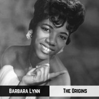 Barbara Lynn - The Origins
