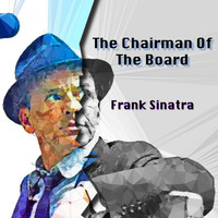 Frank Sinatra - The Chairman of the Board