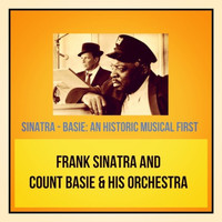 Frank Sinatra and Count Basie & His Orchestra - Sinatra - Basie: An Historic Musical First