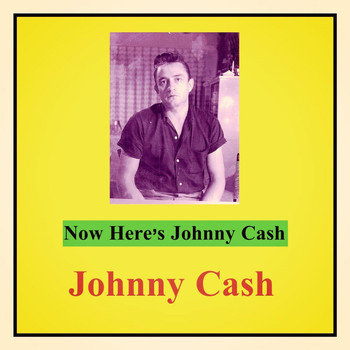 Johnny Cash - Now Here's Johnny Cash