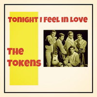 The Tokens - Tonight I Feel in Love