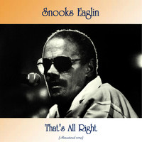 Snooks Eaglin - That's All Right (Remastered 2019)