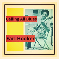Earl Hooker - Calling All Blues
