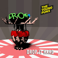 The Young Punx - Drop It Hard