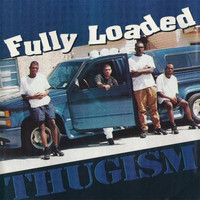 Fully Loaded - Thugism (Explicit)
