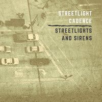 Streetlight Cadence - Streetlights and Sirens