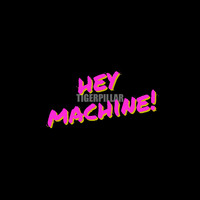 Tigerpillar - Hey Machine!
