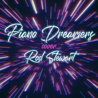 Piano Dreamers - Piano Dreamers Cover Rod Stewart