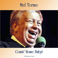 Mel Tormé - Comin' Home Baby! (Remastered 2019)
