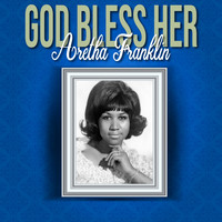 Aretha Franklin - God Bless Her (Explicit)