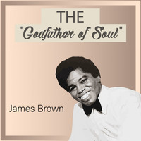 "James Brown - The ""Godfather of Soul"""