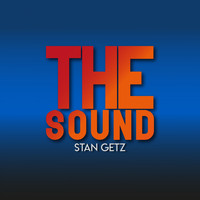 Stan Getz - The Sound (Explicit)