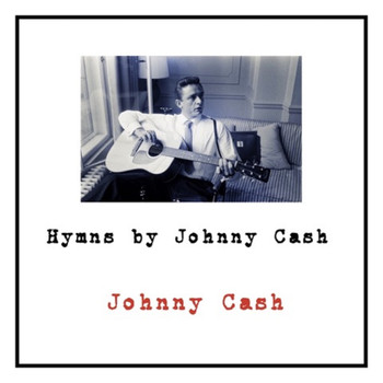Johnny Cash - Hymns by Johnny Cash (Explicit)
