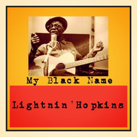 Lightnin' Hopkins - My Black Name