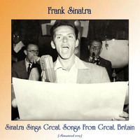 Frank Sinatra - Sinatra Sings Great Songs From Great Britain (Remastered 2019)