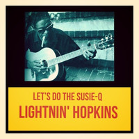 Lightnin' Hopkins - Let's Do the Susie-Q