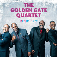 The Golden Gate Quartet - Music Is??? (Explicit)