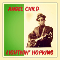 Lightnin' Hopkins - Angel Child
