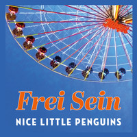 Nice Little Penguins - Frei Sein (Flying)
