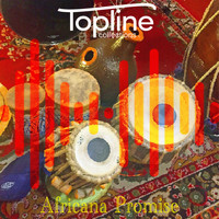 Dave Cooke & Daniel Bilbrough - Topline Collections: Africana Promise