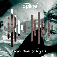 Dave Cooke - Topline Collections: Papa Jem Songs 2