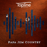 Dave Cooke - Topline Collections: Papa Jem Country