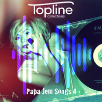 Dave Cooke - Topline Collections: Papa Jem Songs 4