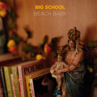 Beach Baby - Big School