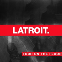 Latroit - Four on the Floor