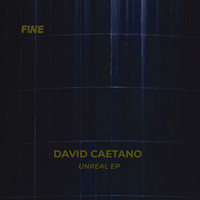 David Caetano - Unreal  EP