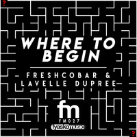 Freshcobar, Lavelle Dupree - Where To Begin