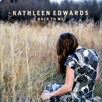 Kathleen Edwards - Back To Me (Explicit)