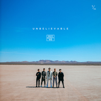 Why Don't We - Unbelievable