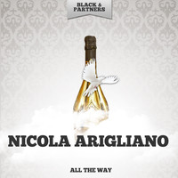 Nicola Arigliano - All The Way