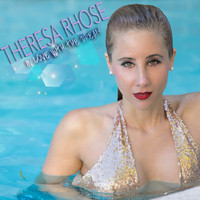 Theresa Rhose - In Love with the Dream