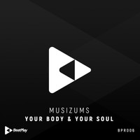 Musizums - Your Body & Your Soul