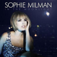 Sophie Milman - In The Moonlight (Deluxe Edition)