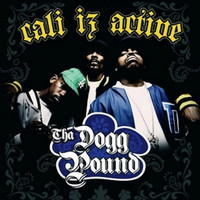 Tha Dogg Pound - Cali Iz Active (Explicit)