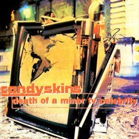 The Candyskins - Death Of A Minor Tv Celebrity