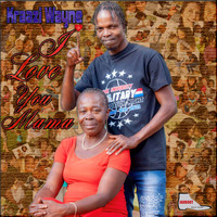 Kraazi Wayne - I Love You Mama