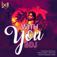 Bdj - With You
