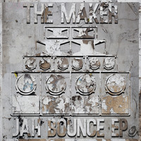 The Maker - Jah Bounce