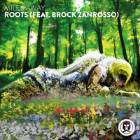 Miles Away feat. Brock Zanrosso - Roots