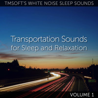 Tmsoft's White Noise Sleep Sounds - Transportation Sounds for Sleep and Relaxation Volume 1