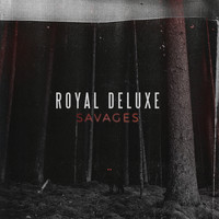 Royal Deluxe - Savages