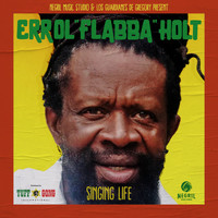 "Errol ""Flabba"" Holt feat. Los Guardianes de Gregory - SINGING LIFE"