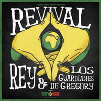 REY feat. Los Guardianes de Gregory - REVIVAL
