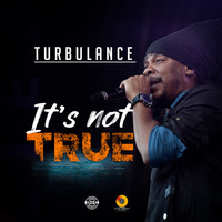 Turbulance - It's Not True