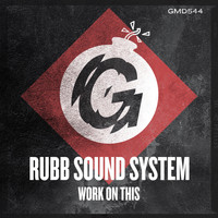 Rubb Sound System - Work on This